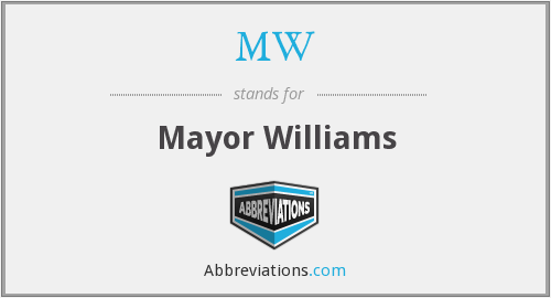 MW - Mayor Williams