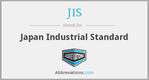 JIS - Japan Industrial Standard