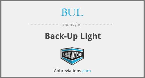 BUL - Back-Up Light