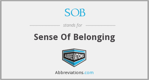 SOB - Sense Of Belonging