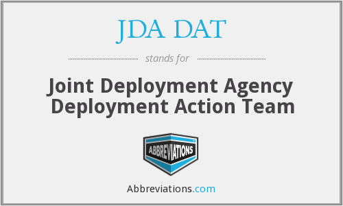 JDA DAT - Joint Deployment Agency Deployment Action Team