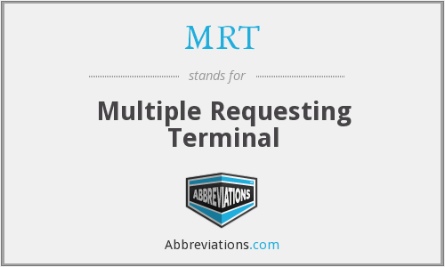MRT - Multiple Requesting Terminal