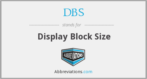 DBS - Display Block Size