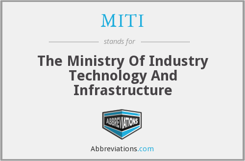 MITI - The Ministry Of Industry Technology And Infrastructure