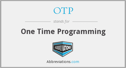 OTP - One Time Programming