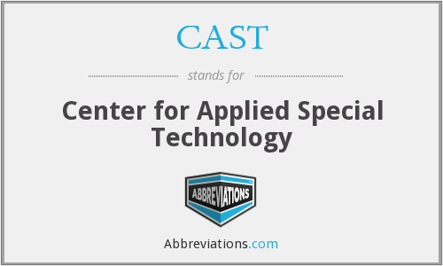 CAST - Center for Applied Special Technology