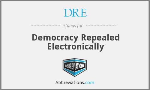 DRE - Democracy Repealed Electronically