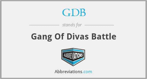 GDB - Gang Of Divas Battle