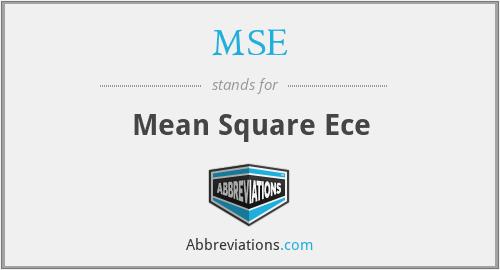 MSE - Mean Square Ece