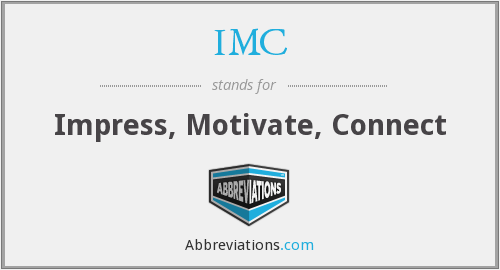 IMC - Impress, Motivate, Connect