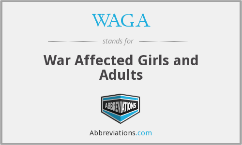 WAGA - War Affected Girls and Adults