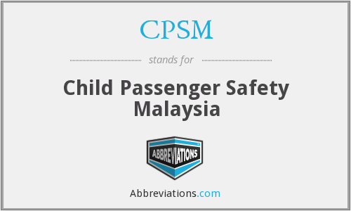 CPSM - Child Passenger Safety Malaysia