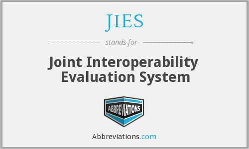 JIES - Joint Interoperability Evaluation System
