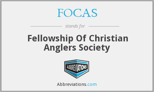 FOCAS - Fellowship Of Christian Anglers Society