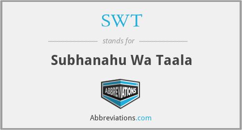 SWT - Subhanahu Wa Taala