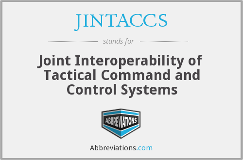 JINTACCS - Joint Interoperability of Tactical Command and Control Systems