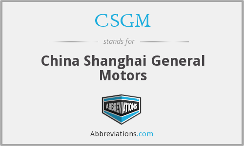 CSGM - China Shanghai General Motors
