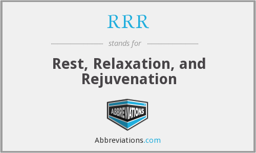 RRR - Rest, Relaxation, and Rejuvenation