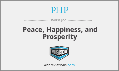 PHP - Peace, Happiness, and Prosperity