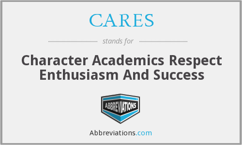 CARES - Character Academics Respect Enthusiasm And Success