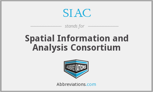 SIAC - Spatial Information and Analysis Consortium