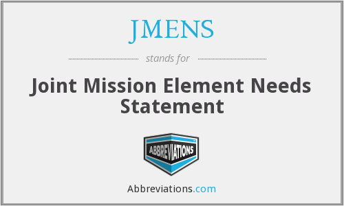 JMENS - Joint Mission Element Needs Statement