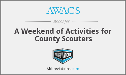 AWACS - A Weekend of Activities for County Scouters