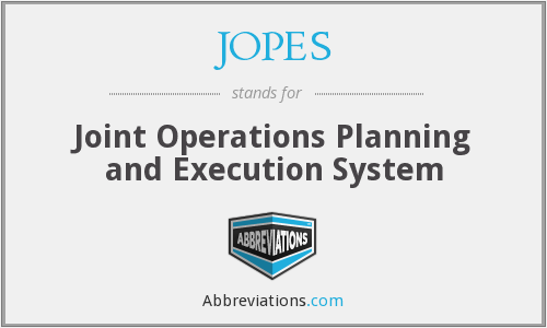 JOPES - Joint Operations Planning and Execution System