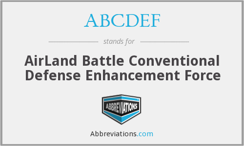 ABCDEF - AirLand Battle Conventional Defense Enhancement Force