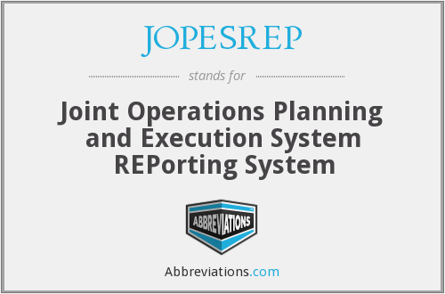 JOPESREP - Joint Operations Planning and Execution System REPorting System
