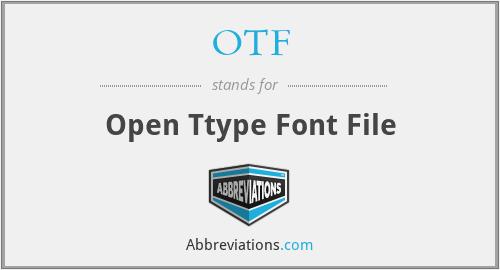 OTF - Open Ttype Font File