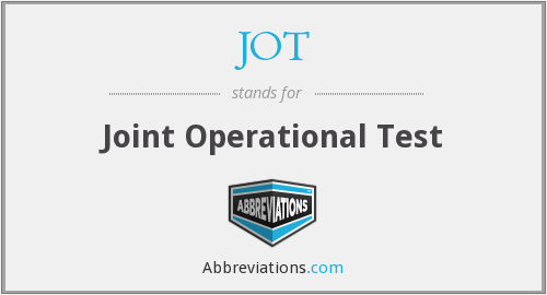 JOT - Joint Operational Test