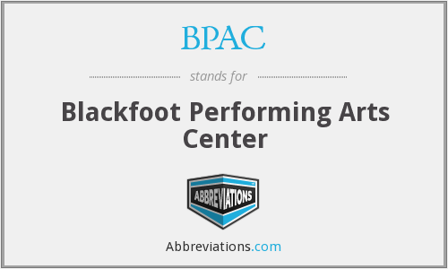 BPAC - Blackfoot Performing Arts Center