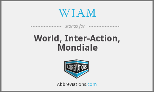 WIAM - World, Inter-Action, Mondiale