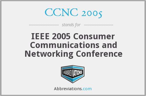 CCNC 2005 - IEEE 2005 Consumer Communications and Networking Conference