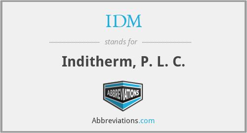 IDM - Inditherm, P. L. C.