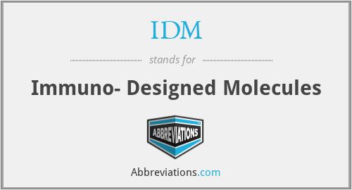IDM - Immuno- Designed Molecules