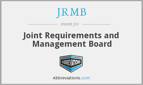 JRMB - Joint Requirements and Management Board