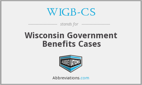 WIGB-CS - Wisconsin Government Benefits Cases