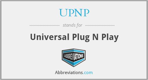 UPNP - Universal Plug N Play