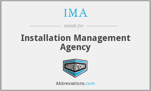 IMA - Installation Management Agency