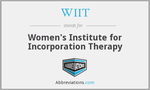 WIIT - Women's Institute for Incorporation Therapy