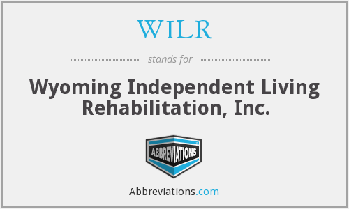 WILR - Wyoming Independent Living Rehabilitation, Inc.