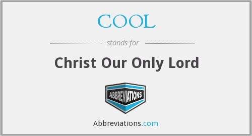 COOL - Christ Our Only Lord