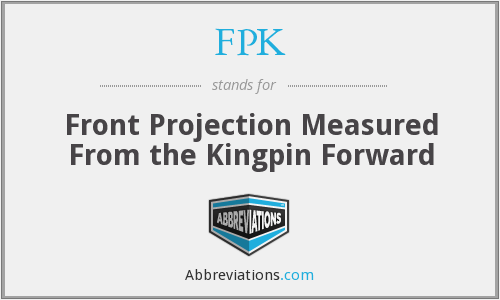 FPK - Front Projection Measured From the Kingpin Forward