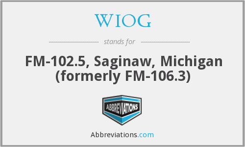 WIOG - FM-102.5, Saginaw, Michigan (formerly FM-106.3)