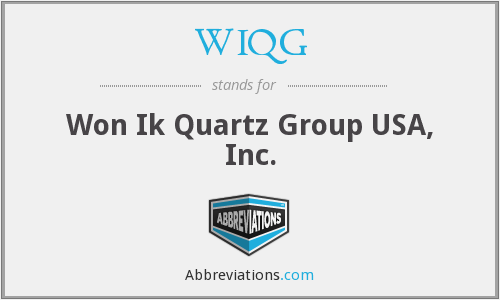 WIQG - Won Ik Quartz Group USA, Inc.