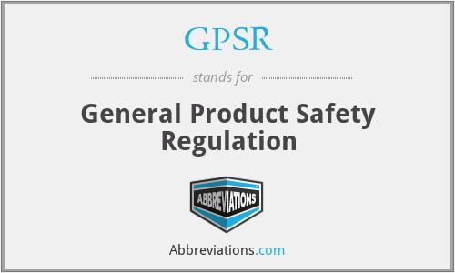 GPSR - General Product Safety Regulation