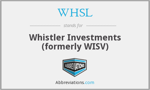 WHSL - Whistler Investments (formerly WISV)
