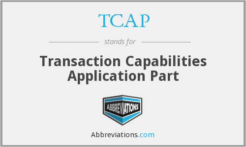 What does TCAP stand for?